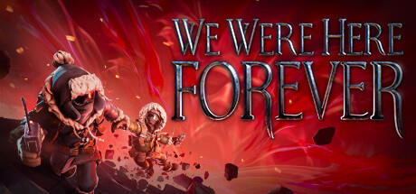 We Were Here Forever PC Game Free Download