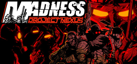 MADNESS: Project Nexus PC Game Free Download